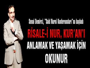 Risale-i Nur Kur'an'ı anlamak ve yaşamak için okunur