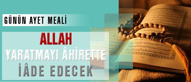 Allah yaratmayı âhirette iâde edecek