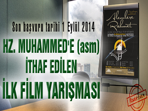 Hz. Muhammed'e (asm) ithaf edilen ilk film yarışması