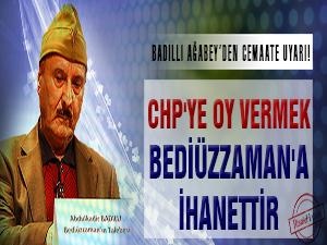 CHP'ye oy vermek Bediüzzaman'a ihanettir