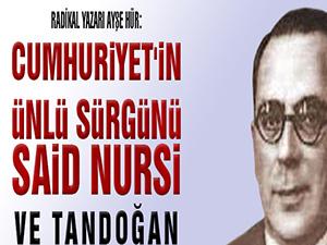 Cumhuriyet'in ünlü sürgünü Said Nursi ve Tandoğan