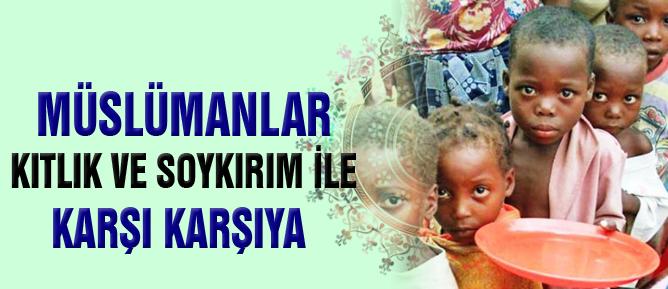 Müslümanlar kıtlık ve soykırım ile karşı karşıya