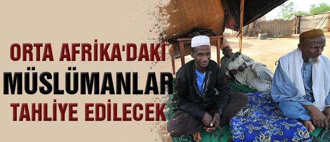 Orta Afrika'daki Müslümanlar tahliye edilecek