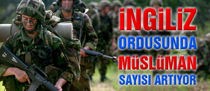 İngiliz Ordusunda Müslüman sayısı artıyor