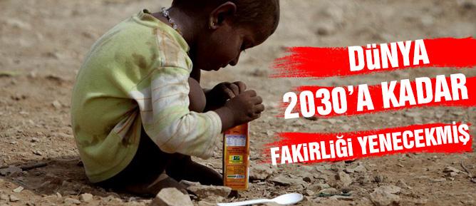 Dünya 2030'a kadar fakirliği yenecekmiş!