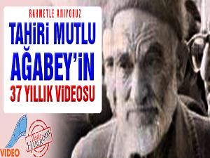 Tahiri Mutlu Ağabey'in 37 yıllık videosu