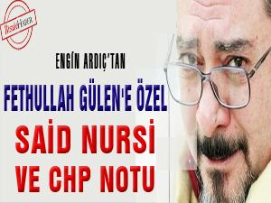 Fethullah Gülen'e özel, Said Nursi ve CHP notu
