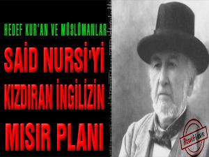 Said Nursi'yi kızdıran İngilizin Mısır planı