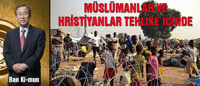 Müslümanlar ve Hristiyanlar tehlike içinde