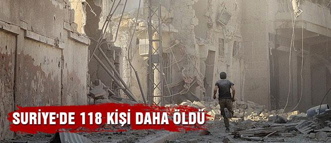 Suriye'de 118 kişi daha öldü