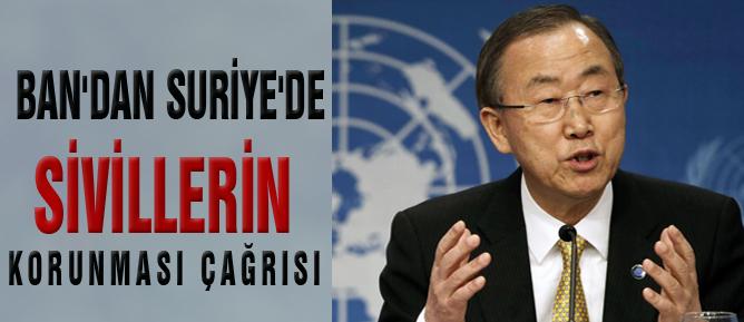 Ban'dan Suriye'de sivillerin korunması çağrısı