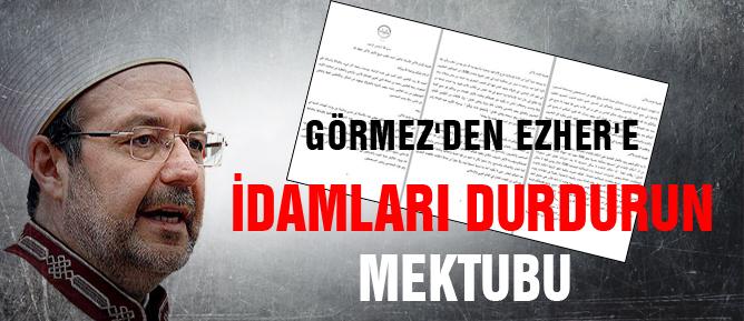 Görmez'den Ezher'e idamları durdurun mektubu