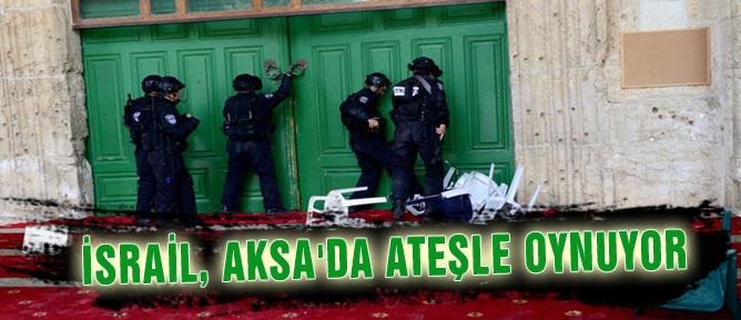 İsrail, Aksa'da ateşle oynuyor