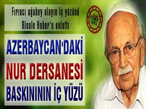 Azerbaycan'daki Nur dersanesi baskınının içyüzü