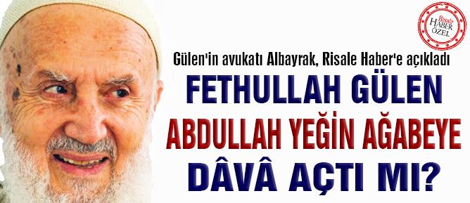 Fethullah Gülen, Abdullah Yeğin'e dâvâ açtı mı?