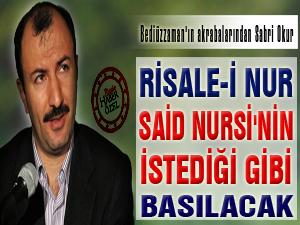 Risale-i Nur, Said Nursi'nin istediği gibi basılacak
