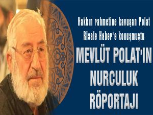 Mevlüt Polat'ın Nurculuk röportajı