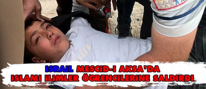 İsrail Mescid-i Aksa'da İslami ilimler öğrencilerine saldırdı