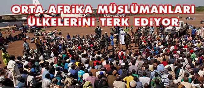Orta Afrika Müslümanları ülkelerini terk ediyor