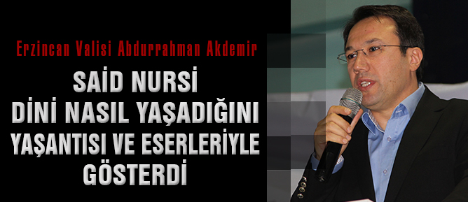 Said Nursi dini nasıl yaşadığını yaşantısı ve eserleriyle gösterdi
