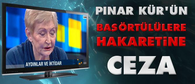 Pınar Kür'ün başörtülülere hakaretine ceza