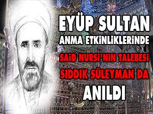 Eyüp Sultan Anma Etkinliklerinde Sıddık Süleyman da Anıldı