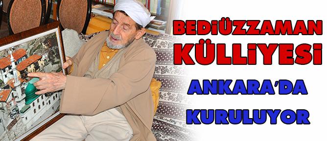 Bediüzzaman Külliyesi Ankara'da kuruluyor