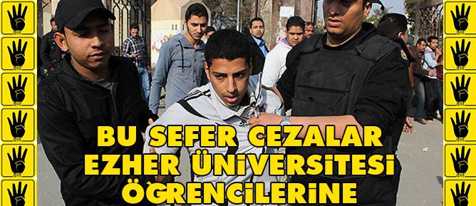 Bu sefer cezalar Ezher Üniversitesi öğrencilerine