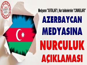 Azerbaycan medyasına Nurculuk açıklaması