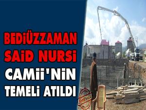 Bediüzzaman Said Nursi Camii'nin temeli atıldı