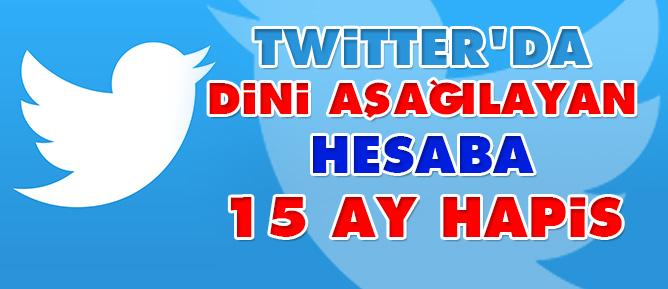 Twitter'da Dini aşağılayan hesaba 15 Ay hapis