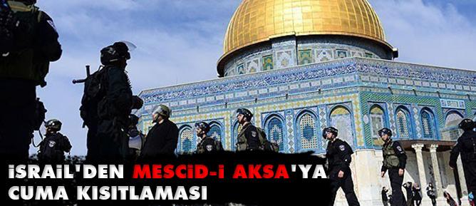 İsrail'den Mescid-i Aksa'ya Cuma kısıtlaması