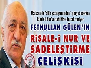 Gülen'in Risale-i Nur ve sadeleştirme çelişkisi