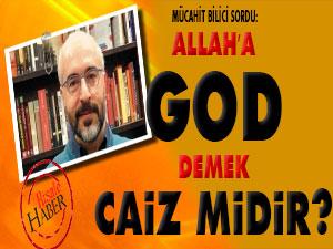 Allah'a God demek caiz midir?