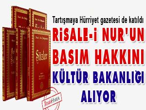 Risale-i Nur'un basım haklarını Kültür Bakanlığı alıyor