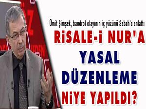 Risale-i Nur'a yasal düzenleme niye yapıldı?