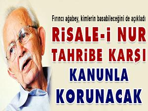 Risale-i Nur, tahribe karşı kanunla korunacak