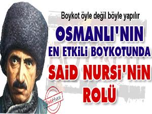Osmanlı'nın en etkili boykotunda Said Nursi'nin rolü