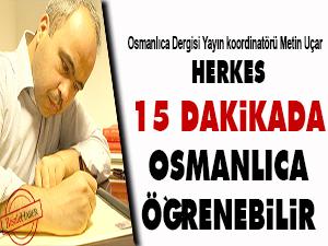 Herkes 15 dakikada Osmanlıca öğrenebilir