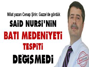 Said Nursi'nin batı medeniyeti tespiti değişmedi
