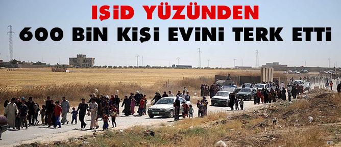 IŞİD yüzünden 600 bin kişi evini terk etti
