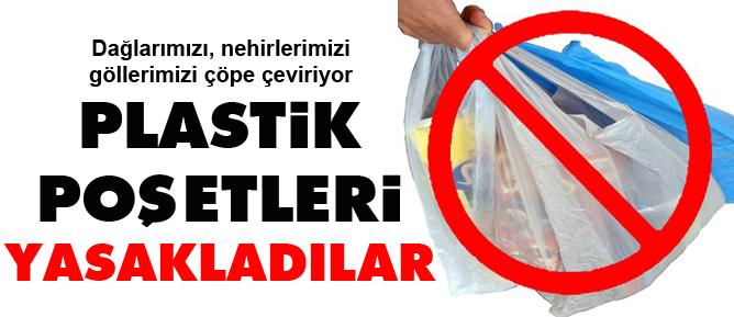 Plastik poşetleri yasakladılar