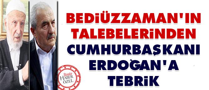 Bediüzzaman'ın talebelerinden Erdoğan'a tebrik