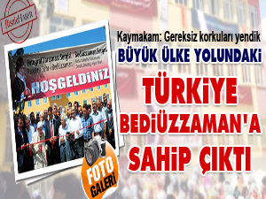Büyük ülke yolundaki Türkiye Bediüzzaman'a sahip çıktı