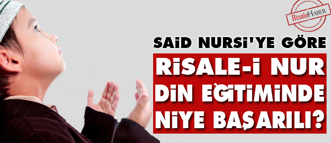 Said Nursiye göre Risale-i Nur din eğitiminde niye başarılı?
