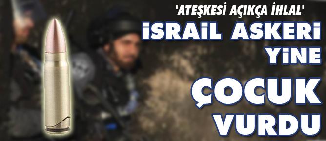 İsrail askeri yine çocuk vurdu