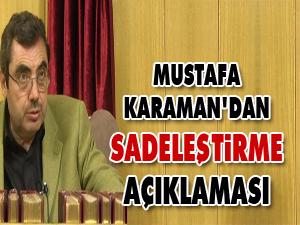 Mustafa Karaman'dan sadeleştirme açıklaması