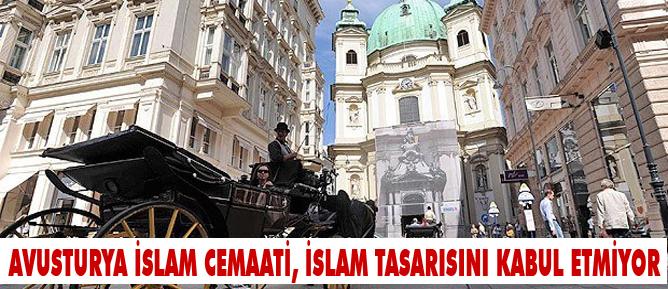 Avusturya İslam cemaati,İslam tasarısını kabul etmiyor