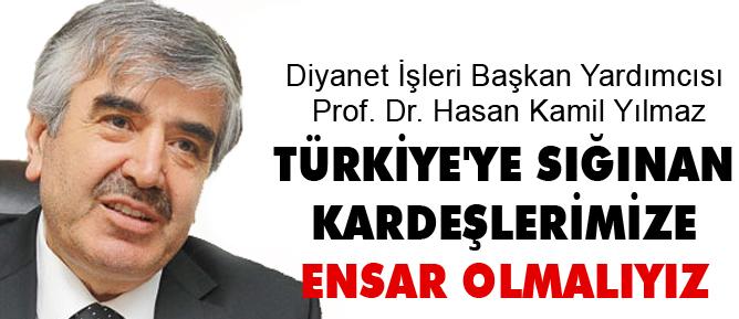 Türkiyeye sığınan kardeşlerimize ensar olmalıyız