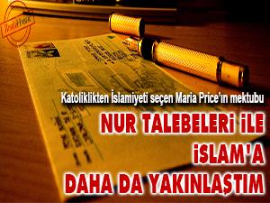 Nur talebeleri ile İslam'a daha da yakınlaştım